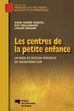 Anne-Renée Gravel et Guy Bellemare - Les centres de la petite enfance - Un mode de gestion féministe en transformation.