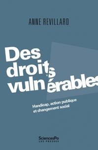 Anne Revillard - Des droits vulnérables - Handicap, action publique et changement social.