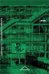 Anne Rey et Louis Pinto - De Beaubourg à Pompidou - Tome 3, La machine (1977-2017).