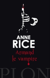 Anne Rice - Armand le vampire.