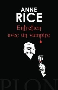 Anne Rice - Entretien avec un vampire.