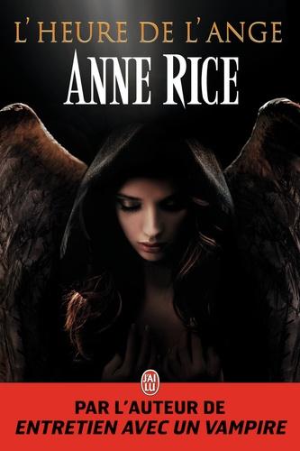 Anne Rice - L'heure de l'ange.