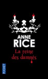 Anne Rice - La reine des damnés - Les chroniques des vampires.