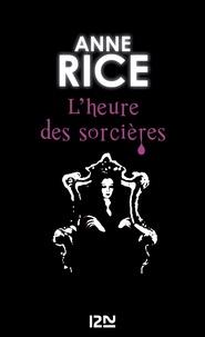 Anne Rice - La saga des sorcières Tome 2 : L'heure des sorcières.