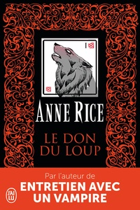 Anne Rice - Le don du loup.