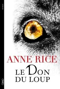 Anne Rice - Le don du loup.