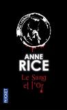 Anne Rice - Le sang et l'or.