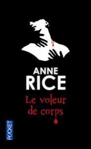Anne Rice - Le voleur de corps - Chronique des vampires.