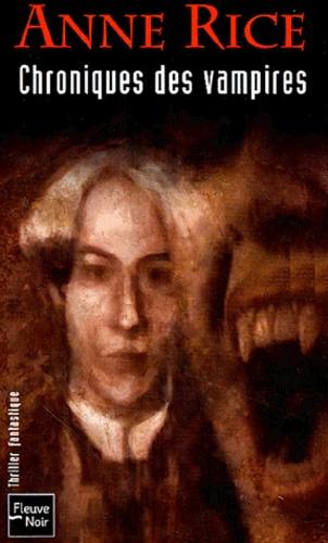 Anne Rice - Les Chroniques des Vampires Coffret en 3 volumes : Entretien avec un vampire ; Lestat le vampire ; La Reine des damnés.
