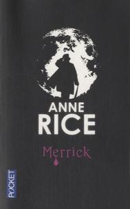Anne Rice - Les Chroniques des Vampires  : Merrick.
