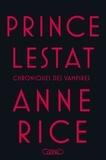 Anne Rice - Les Chroniques des Vampires  : Prince Lestat.