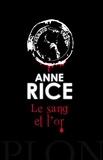 Anne Rice - Les Chroniques des Vampires Tome 8 : Le Sang et l'Or.