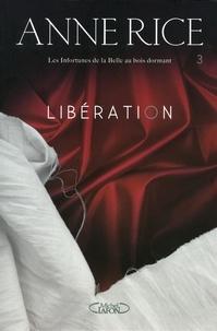 Anne Rice - Les infortunes de la Belle au bois dormant Tome 3 : Libération.