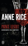 Anne Rice - Prince Lestat - Chroniques des vampires.