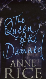 Anne Rice - The Queen of The Damned.