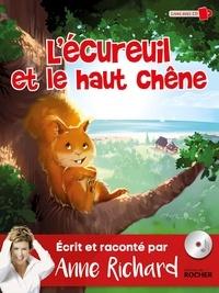 Anne Richard - L'écureuil et le haut chêne. 1 CD audio