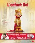 Anne Richard et Pierrick Martinez - L'enfant roi ; La princesse au petit pois. 1 CD audio