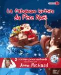 Anne Richard - La fabuleuse histoire du Père Noël ; Le Bonhomme de Neige. 1 CD audio