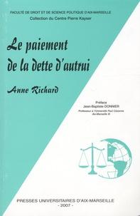 Anne Richard - Le paiement de la dette d'autrui.
