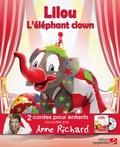 Anne Richard et Pierrick Martinez - Lilou, l'éléphant clown ; La belle au bois dormant. 1 CD audio