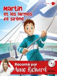 Anne Richard - Martin et les larmes de sirène. 1 CD audio
