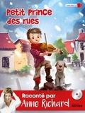 Anne Richard - Petit prince des rues. 1 CD audio