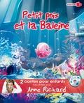 Anne Richard et Pierrick Martinez - Pierre et le loup et Petit pois et la baleine. 1 CD audio
