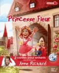 Anne Richard - Princesse Fleur - Le Petit Chaperon rouge. 1 CD audio