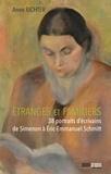 Anne Richter - Étranges et familiers - 38 portraits d'écrivains de Simenon à Éric-Emmanuel Schmitt.