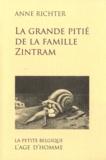 Anne Richter - La grande pitié de la famille Zintram.