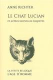Anne Richter - Le Chat Lucian et autres nouvelles inquiètes.