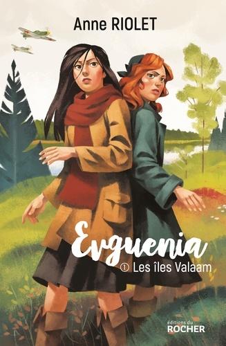 Anne Riolet - Evguenia Tome 1 : Les îles Valaam.