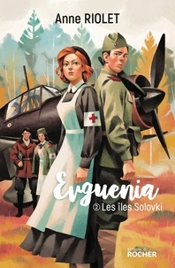 Anne Riolet - Evguenia Tome 2 : Les îles Solovki.