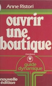 Anne Ristori - Ouvrir une boutique.