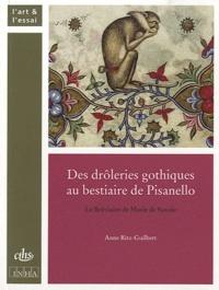 Anne Ritz-Guilbert - Des drôleries gothiques au bestiaire de Pisanello - Le Bréviaire de Marie de Savoie.