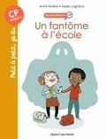 Marie Leghima et Anne RIVIÈRE - Les enquêtes du CP, Tome 01 - Un fantôme à l'école.