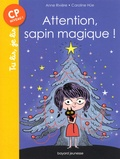 Anne Riviere et Caroline Hüe - Attention, sapin magique !.