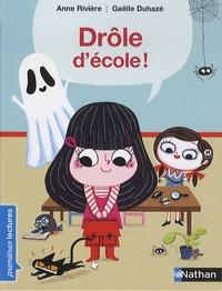 Anne Rivière et Gaëlle Duhazé - Drôle d'école.