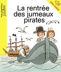Anne Rivière - La rentrée des jumeaux pirates.