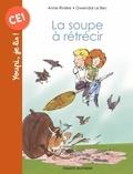 Anne Riviere et Gwendal Le Bec - La soupe à rétrécir.