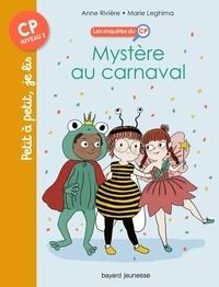 Anne Rivière et Marie Leghima - Les enquêtes du CP, Tome 03 - Mystère au carnaval.
