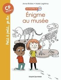 Anne Rivière et Marie Leghima - Les enquêtes du CP, Tome 06 - Énigme au musée.