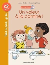 Anne Rivière et Marie Leghima - Les enquêtes du CP Tome 4 : Un voleur à la cantine !.