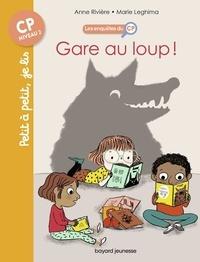 Anne Rivière et Marie Leghima - Les enquêtes du CP Tome 5 : Gare au loup !.