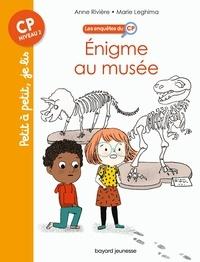 Anne Rivière et Marie Leghima - Les enquêtes du CP Tome 6 : Enigme au musée.