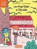 Anne Riviere et Vincent Bergier - Un martien à l'école.