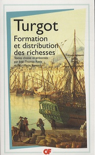 Anne-Robert-Jacques Turgot - Formation et distribution des richesses.