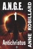Anne Robillard - A.N.G.E. 01 : Antichristus.