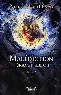 Anne Robillard - La malédiction des Dragensblöt Tome 2 : Thorfrid et Brynjulf.
