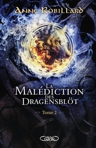 Anne Robillard - La malédiction des Dragensblöt Tome 2 : .